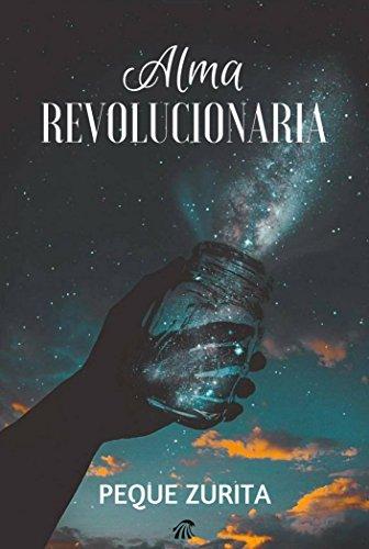 Alma revolucionaria eBook: Zurita Barragán, Ángela: Amazon.es ...