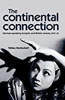 The Continental Connection: German-Speaking Emigres and British Cinema, 1927-1945