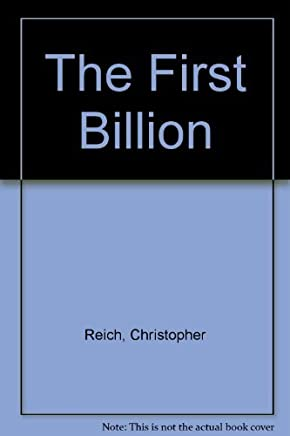 The First Billion by Christopher Reich (2002-08-05)
