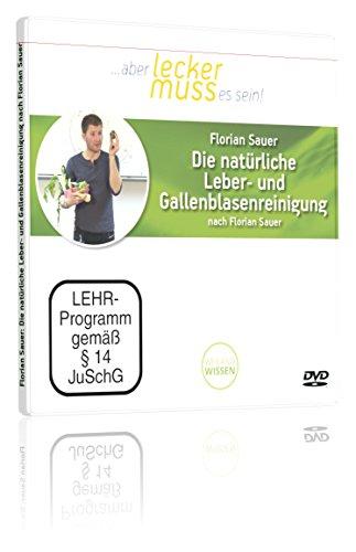 Die natürliche Leber- und Gallenblasenreinigung nach Florian Sauer, Florian Sauer, DVD