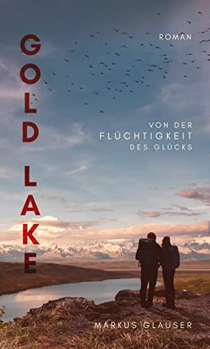 Gold Lake: Von der Flüchtigkeit des Glücks (Wolkenträume – Spirit of the Bush Pilots)