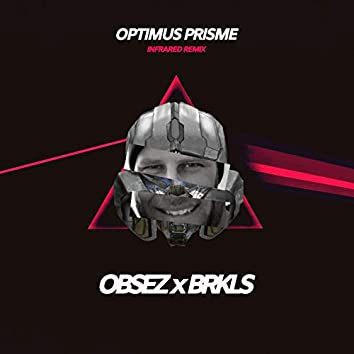 Optimus Prisme (Infrared Remix)