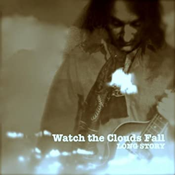 Watch the Clouds Fall