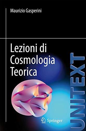 Lezioni di Cosmologia Teorica (UNITEXT / Collana di Fisica e Astronomia) (Italian Edition)