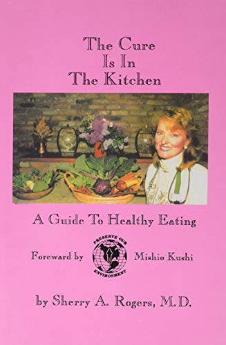 The Cure is in the Kitchen: A Guide to Healthy Eating