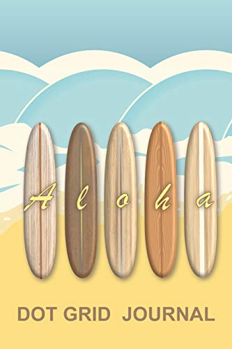 Hawaiian Aloha Vintage Surfboards Dot Grid Journal: Trendy wooden retro longboards on a tropical beach surf notebook. Perfect for bullet points, ... Surfboards image subtly added to each page.