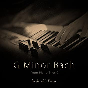 """G Minor Bach (From """"Piano Tiles 2"""")"""