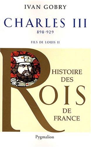 Charles III le simple : Fils de Louis II, 898-929