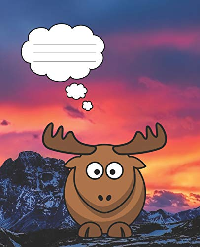 Funny Cartoon Moose on Sunset Mountain Top Cover Blank Composition Wide-ruled line School Notebook (Western wildlife Covers: Fun School Supplies & Stuff)