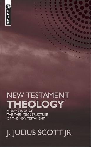 New Testament Theology: A New Study of the Thematic Structure of the New Testament