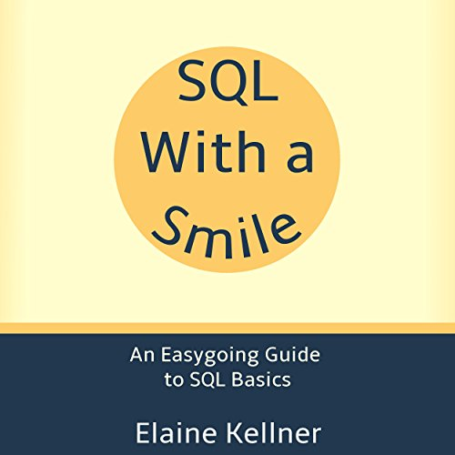SQL with a Smile: An Easygoing Guide to SQL Basics audiobook cover art