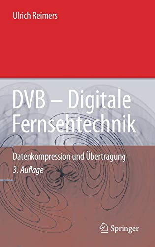 DVB - Digitale Fernsehtechnik: Datenkompression und Übertragung