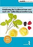 Ernährung bei Gallensteinen und nach der Gallenblasenentfernung (maudrich.gesund essen)