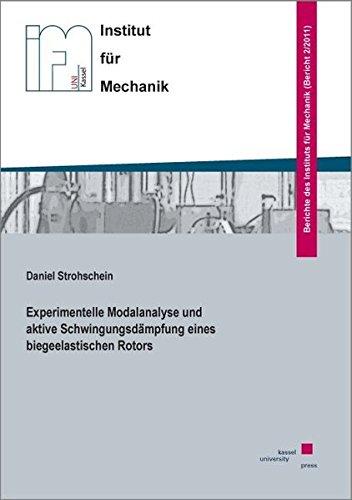 Experimentelle Modalanalyse und aktive Schwingungsdämpfung eines biegeelastischen Rotors (Berichte des Instituts für Mechanik)