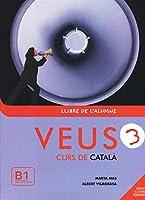 Veus/Curs de Catala: Llibre de l'alumne 3 + CD (B1)