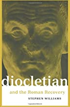 Diocletian and the Roman Recovery