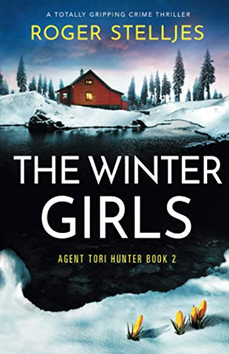 The Winter Girls: A totally gripping crime thriller (Agent Tori Hunter)