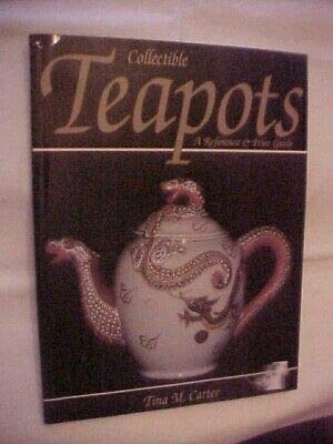 COLLECTIBLE TEAPOTS, A REFERENCE AND PRICE GUIDE by CARTER (2000) ANTIQUES