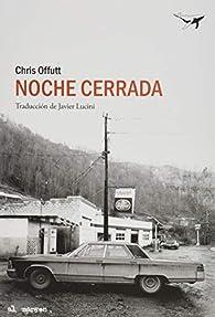 Noche cerrada par Chris Offutt