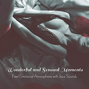 Wonderful and Sensual Moments – Feel Emotional Atmosphere with Jazz Sounds