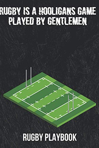 Rugby Training Playbook: Coach Diary, Football Record Book. Field Diagrams for Drawing Up Plays, Creating Drills, Scouting, Coaching, Training, Practice. Planning Game Sessions.