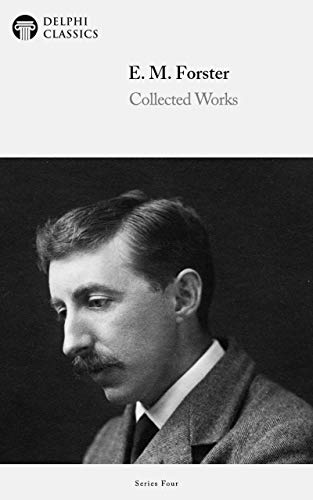 Delphi Collected Works Of E M Forster Illustrated Kindle Edition By Forster Edward Morgan Classics Delphi Literature Fiction Kindle Ebooks Amazon Com
