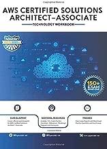 AWS Certified Solutions Architect - Associate Technology Workbook: 150+ Exam Questions