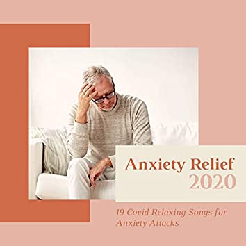 Anxiety Relief 2020: 19 Covid Relaxing Songs for Anxiety Attacks