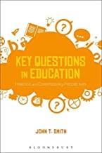 Key Questions in Education - Historical and Contemporary Perspectives
