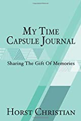 My Time Capsule Journal: Sharing The Gift Of Memories Paperback