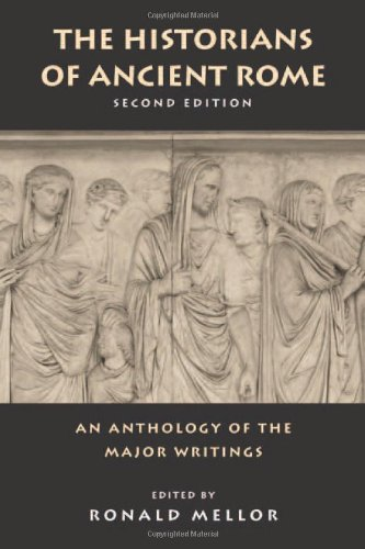 The Historians of Ancient Rome: An Anthology of the Major...