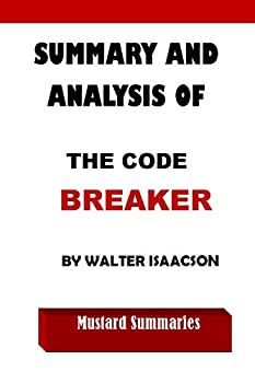 SUMMARY AND ANALYSIS OF  THE CODE BREAKER BY WALTER ISAACSON