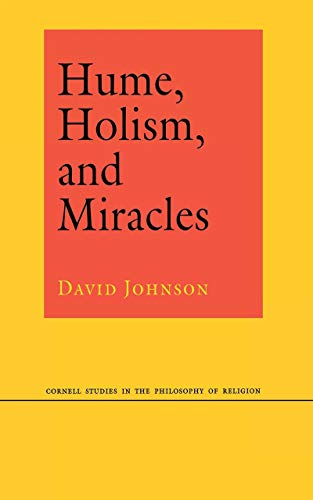 Hume, Holism, and Miracles (Cornell Studies in the Philosophy of Religion)