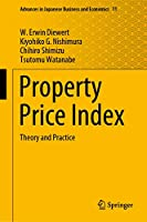 Property Price Index: Theory and Practice (Advances in Japanese Business and Economics (11))
