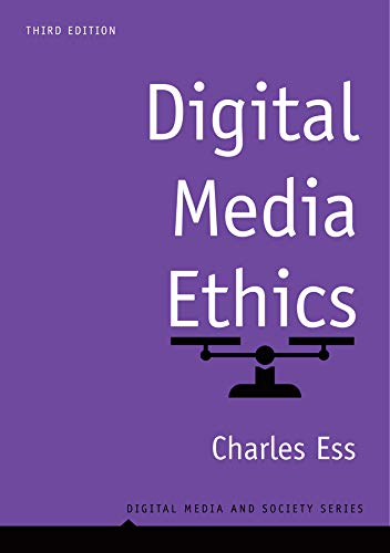 Compare Textbook Prices for Digital Media Ethics Digital Media and Society 3 Edition ISBN 9781509533435 by Ess, Charles