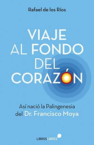 Viaje al fondo del corazón: Así nació la Palingenesia del Dr. Francisco Moya
