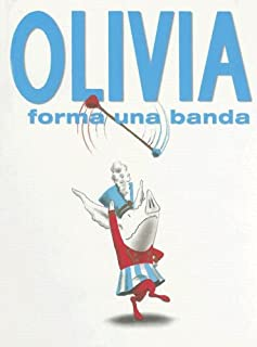 Olivia Forma una Banda/Olivia Forms a Band (Spanish Edition)