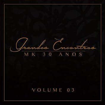 Grandes Encontros MK 30 Anos - Vol. 3