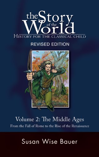 The Story of the World: History for the Classical Child: The Middle Ages: From the Fall of Rome to the Rise of the Renaissance (English Edition)