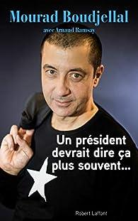 Un président devrait dire ça plus souvent par Mourad Boudjellal
