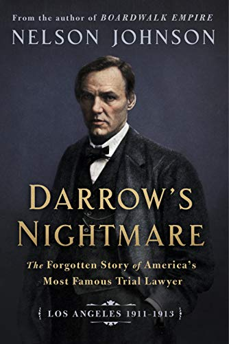 Compare Textbook Prices for Darrow's Nightmare: The Forgotten Story of America's Most Famous Trial Lawyer: Los Angeles 1911–1913  ISBN 9781948122733 by Johnson, Nelson