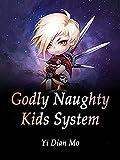 Godly Naughty Kids System: Book 28