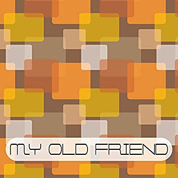 My Old Friend