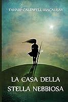 La Casa della Stella Nebbiosa: The House of the Misty Star, Italian edition