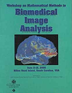 IEEE Workshop on Mathematical Methods in Biomedical Image Analysis: Hilton Head Island, South Carolina June 11-12, 2000 : Proceedings