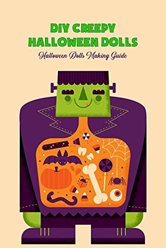 DIY Creepy Halloween Dolls: Halloween Dolls Making Guide: Unique Decors for Halloween (English Edition)