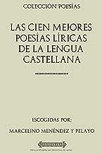 Colección Poesías. Las cien mejores poesías líricas de la lengua castellana (Spanish Edition)