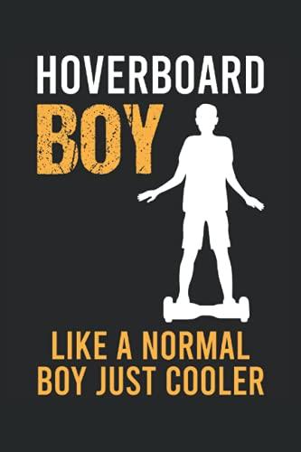 Hoverboard Boy - Hoverboard Junge Lustiger Spruch Notizbuch (Taschenbuch DIN A 5 Format Liniert): Hoverboarder Spruch Geschenk Notizheft, Schreibheft, ... und Jungs, die gerne Hoverboard fahren.