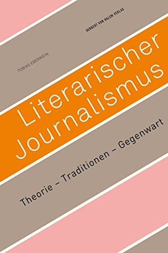 Literarischer Journalismus: Theorie - Traditionen - Gegenwart