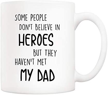5Aup Funny Father s Day Dad Christmas Gifts Some People Don t Believe in Heroes But They Haven product image